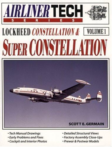 Lockheed Constellation & Super Constellation - Airliner Tech Vol. 1: Germain, Scott