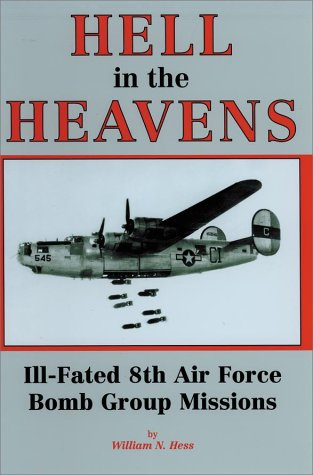 Hell in the Heavens, Ill-fated 8th Air Force Bomb Group Missions