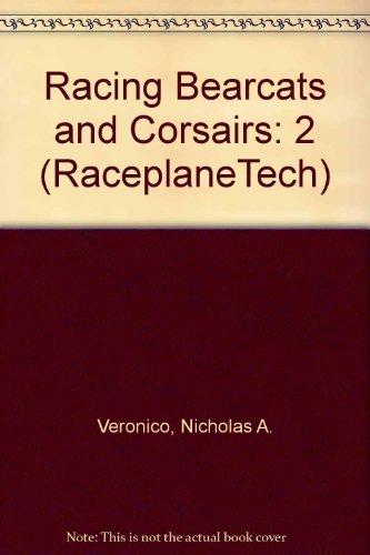 Round-Engine Racers: Bearcats and Corsairs (RaceplaneTech, Volume 2): Veronico, Nicholas A.