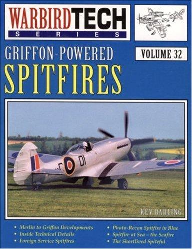 Griffon-Powered Spitfires (Warbird Tech Vol. 32): Darling, Kev