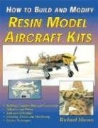 9781580070485: How to Build and Modify Resin Model Aircraft Kits