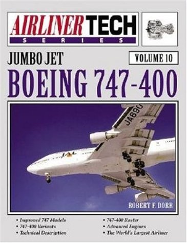 Boeing 747-400 - Airliner Tech Vol. 10 (1580070558) by Robert F. Dorr