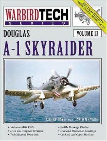 Douglas A-1 Skyraider - Warbird Tech Vol.: Larry Davis; David