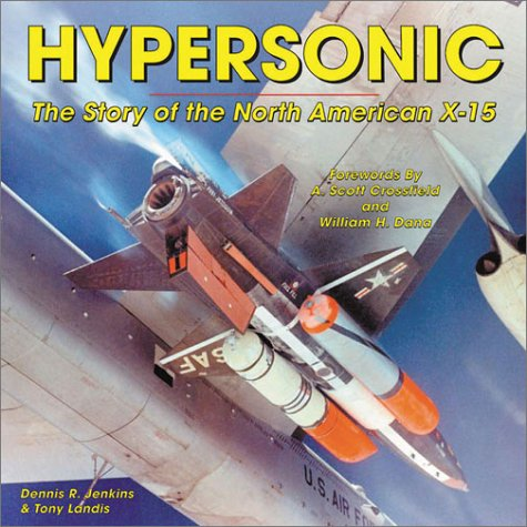 9781580070683: Hypersonic! The Story of the North American X-15