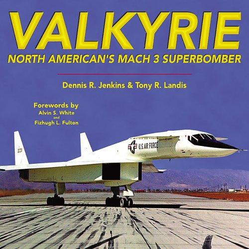 9781580070720: Valkyrie: North American's Mach 3 Superbomber