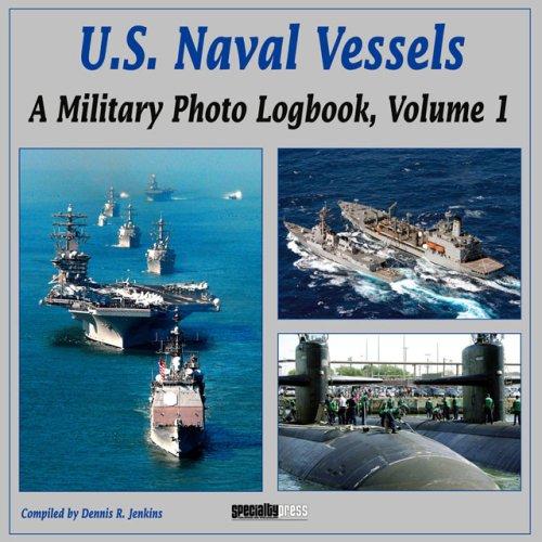 9781580071154: U.S. Naval Vessels: A Military Photo Logbook, Volume 1 (Military Photo Logbook Vol 1)