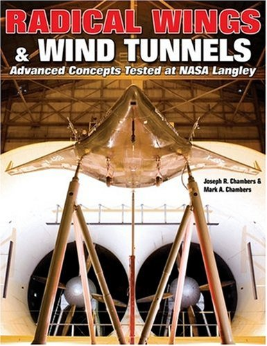 9781580071161: Radical Wings & Wind Tunnels: Advanced Concepts Tested at Nasa Langley