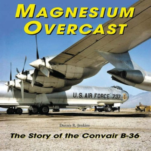9781580071291: Magnesium Overcast: The Story of the Convair B-36(Specialty Press)