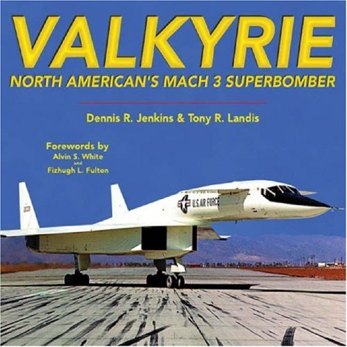 9781580071307: Valkyrie: North American's Mach 3 Superbomber (Specialty Press)