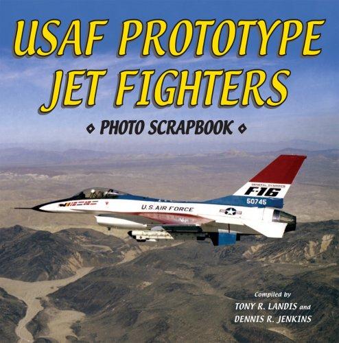 9781580071376: U.S. Air Force Prototype Jet Fighters Photo Scrapbook
