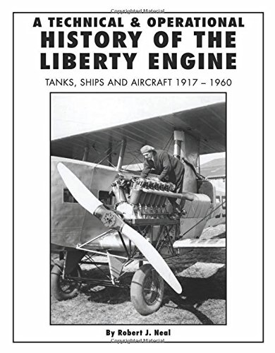 9781580071499: A Technical and Operational History of the Liberty Engine: Tanks, Ships and Aircraft 1917-1960