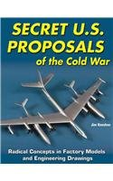 9781580071611: Secret U.S. Proposals of the Cold War: Radical Concepts in Factory Models and Engineering Drawings (Specialty Press)