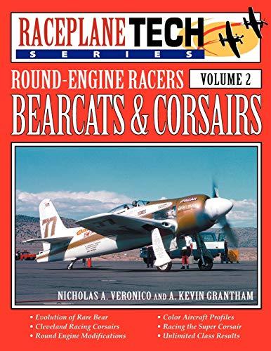 Round-Engine Racers Bearcats Corsairs - Raceplanetech Vol 2: Nicholas A. Veronico