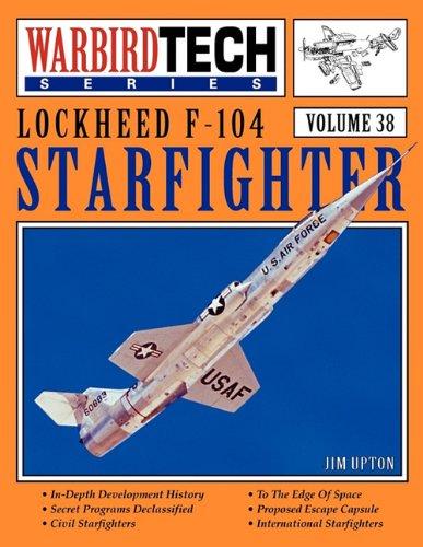 9781580071871: Lockheed F-104 Starfighter - Warbirdtech Vol 38