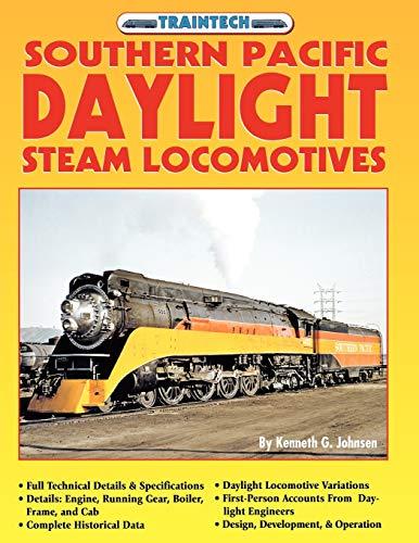 9781580071949: Southern Pacific Daylight Steam Locomotive (Traintech)