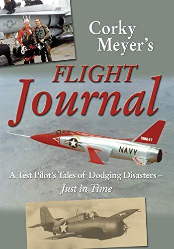 Corky Meyer's Flight Journal: Meyer, Corwin H.