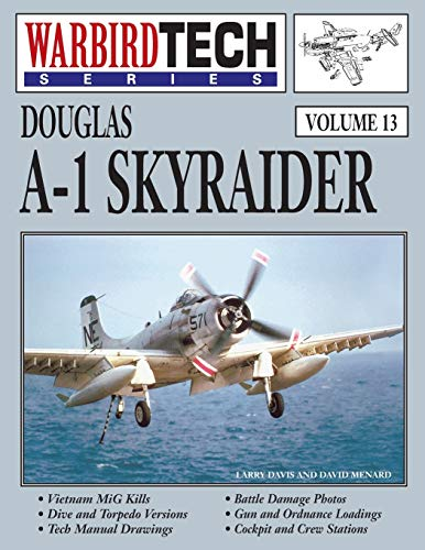 Douglas A-1 Skyraider - Warbird Tech Vol.: Larry Davis &