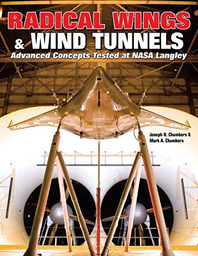 9781580072199: Radical Wings & Wind Tunnels: Advanced Concepts Tested at NASA Langley