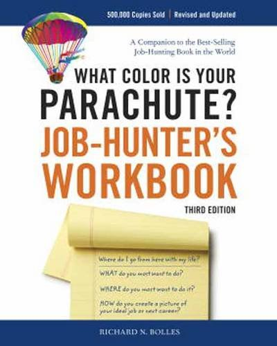 What Color Is Your Parachute? Job-Hunter's Workbook 9781580080095 Looking for work? Dreaming of changing careers and reinvigorating your passion?  What Color Is Your Parachute? Job-Hunter's Workbook is