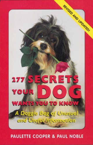 9781580080149: 277 Secrets Your Dog Wants You to Know, Revised: A Doggie Bag of Unusual and Useful Information