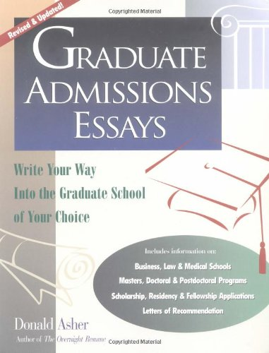 9781580080422: Graduate Admissions Essays: Write Your Way into the Graduate School of Your Choice