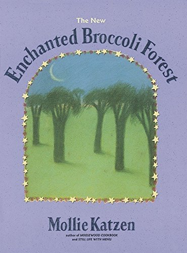 9781580081269: The New Enchanted Broccoli Forest: And Other Timeless Delicacies (Mollie Katzen's Classic Cooking (Paperback))