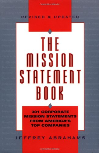 The Mission Statement Book: 301 Corporate Mission Statements from America's Top Companies: ...