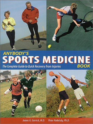 9781580081443: Anybody's Sports Medicine Book: The Complete Guide to Quick Recovery from Injuries