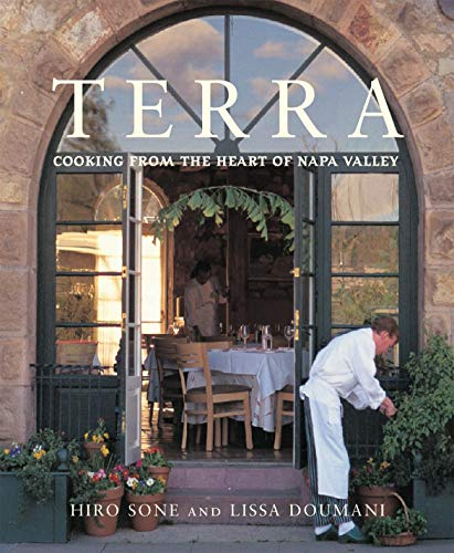 Terra: Cooking From The Heart Of Napa Valley.: Sone, Hiro; Doumani, Lissa