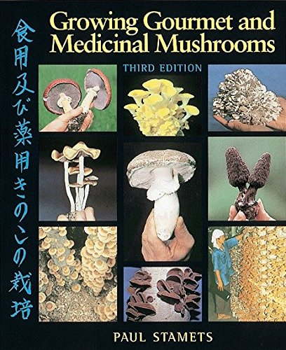 Growing Gourmet and Medicinal Mushrooms (Paperback): Paul Stamets