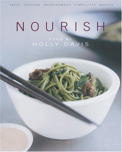Nourish: Sustenance for Body and Soul: Holly Davis