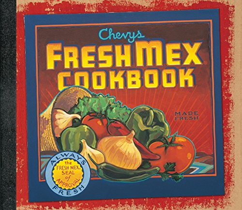 Chevys Fresh Mex Cookbook: Chevys Inc Staff
