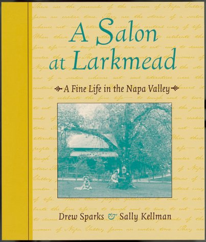A Salon at Larkmead: A Charmed Life in the Napa Valley