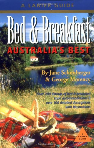 Bed and Breakfast Australia's Best (Bed &: Schonberger, Jane, Morency,