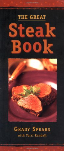 The Great Steak Book: Grady Spears; Victoria Randall