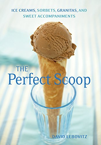 9781580082198: The Perfect Scoop: Ice Creams, Sorbets, Granitas, and Sweet Accompaniments