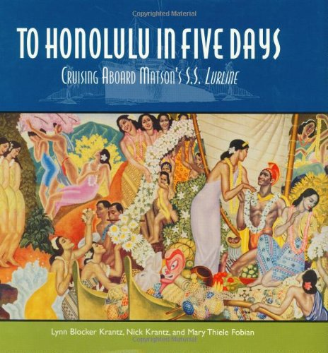 9781580082327: To Honolulu in Five Days: Cruising Aboard Matson's S.S.