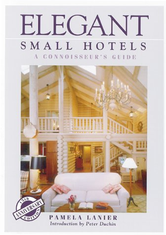 9781580082471: Elegant Small Hotels: A Connoisseur's Guide