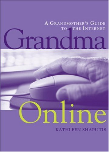 9781580082556: Grandma Online: A Grandmother's Guide to the Internet