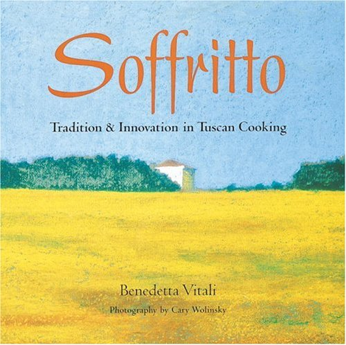 9781580082587: Soffritto: Tradition and Innovation in Tuscan Cooking