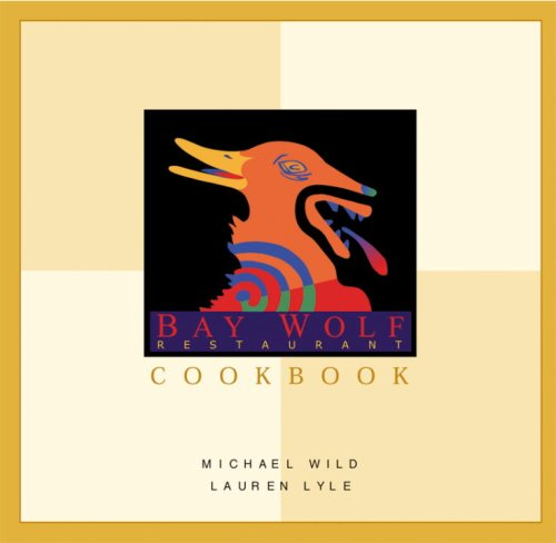 9781580082600: The Bay Wolf Restaurant Cookbook