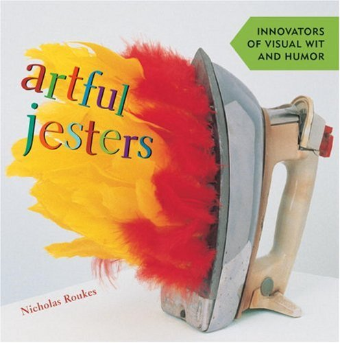 9781580082662: Artful Jesters: Innovators of Visual Wit and Humor