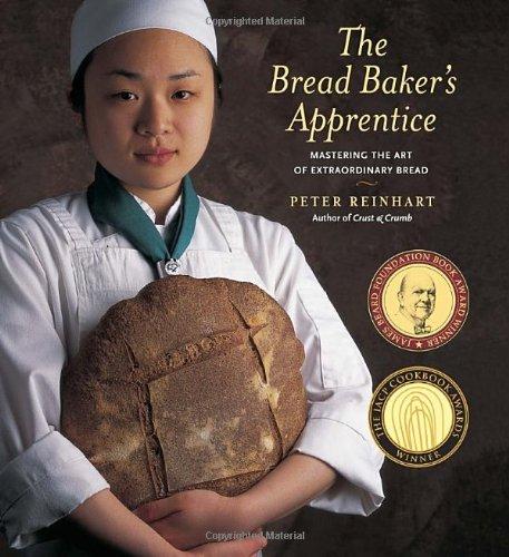 9781580082686: The Bread Baker's Apprentice: Mastering the Art of Extraordinary Bread