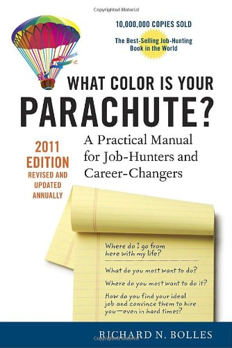 9781580082709: What Color Is Your Parachute? 2011: A Practical Manual for Job-Hunters and Career-Changers