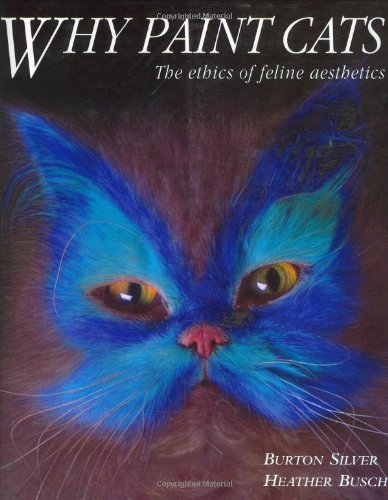 Why Paint Cats The Ethics of Feline Aethetics