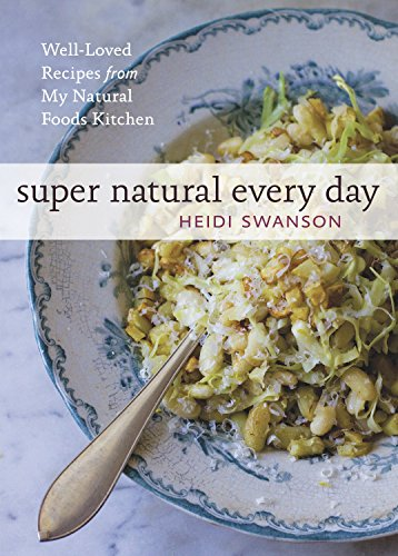 9781580082778: Super Natural Every Day: Well-Loved Recipes from My Natural Foods Kitchen