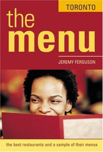9781580082785: The Menu Toronto: The 200 Best Restaurants and Their Menus