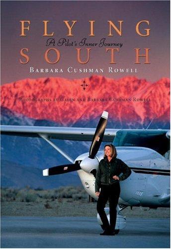 9781580082822: Flying South: A Pilot's Inner Journey