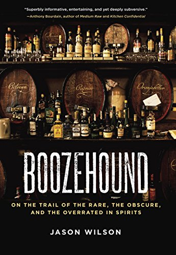 9781580082884: Boozehound: On the Trail of the Rare, the Obscure, and the Overrated in Spirits
