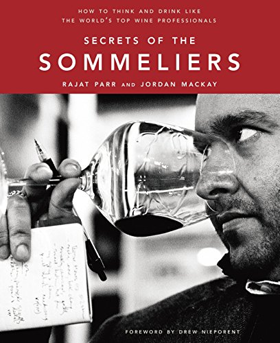 SECRETS OF THE SOMMELIERS How to Think and Drink Like the World's Top Wine Professionals